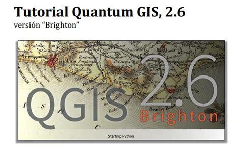 tutorial quantum gis bahasa indonesia tutorial b 225 sico de quantum gis 2 6 el blog de franz