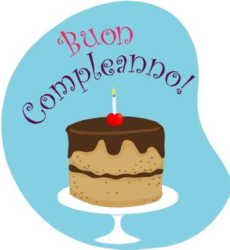 Happy Birthday Wishes In Italian Translate Happy Birthday To Italian Pictures Reference