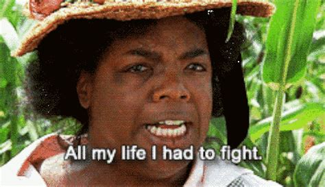 Oprah Winfreys The Color Purple Racial by All My I Had To Fight Gifs Find On Giphy
