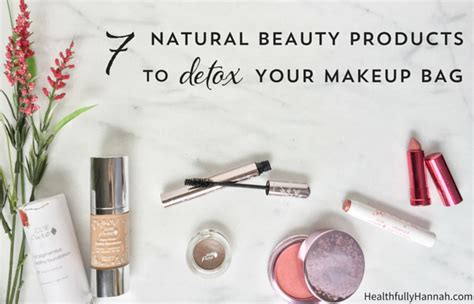 Detox Your Makeup Bag by 7 Products To Detox Your Makeup Bag