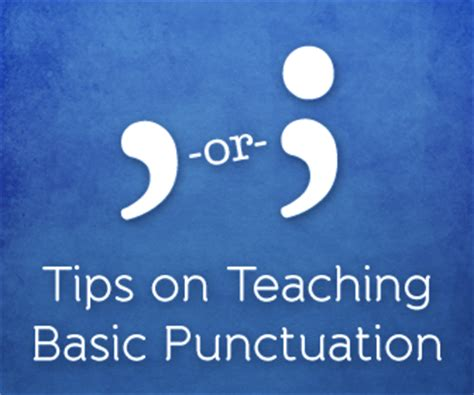 comma or semicolon comma or semicolon tips on teaching basic punctuation