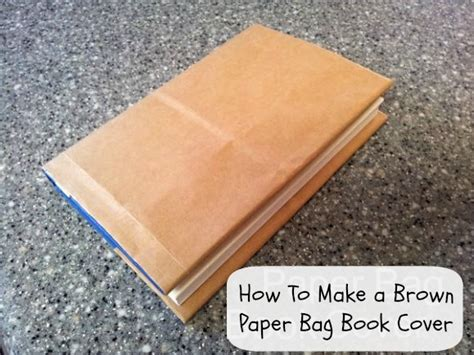 How To Make A Book Cover With Paper Bag - how to make a paper bag book cover