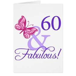 60 and fabulous birthday greeting card zazzle