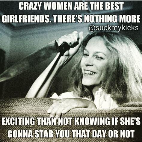 Crazy Women Meme - crazy women quotes and memes pinterest