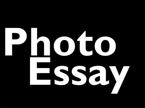 Photo Essay by Photo Essay Assignment
