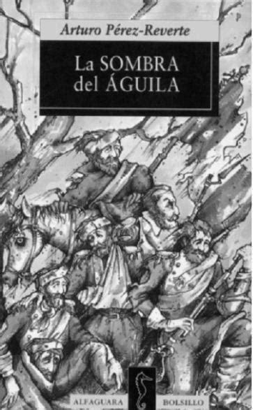 Leer La sombra del águila de Arturo Pérez-Reverte libro