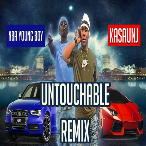 youngboy never broke again untouchable listen untouchable remix feat nba young boy a song by