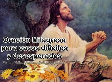 oraciones milagrosas y poderosas oracin para recuperar todo mujer oracion milagrosa para casos dificiles y