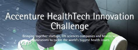 Accenture Mba Internship by Accenture Healthtech Innovation Challenge 2017 For Early