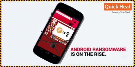 quick heal password reset for android watch out for android ransomware it s rising