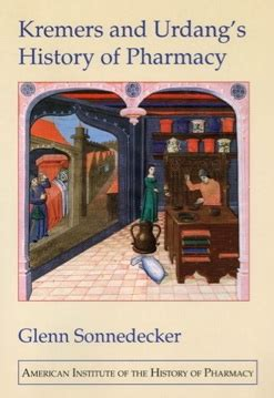 History Of Pharmacy by American Institute Of The History Of Pharmacy Kremers