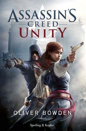 descargar libro e assassins creed the complete visual history para leer ahora assassin s creed unity oliver bowden gli amanti dei libri