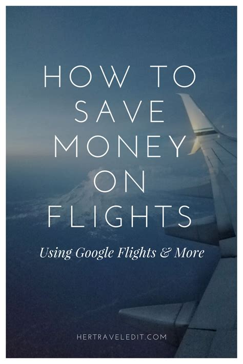 save money on flights how to save money on flights using google flights her