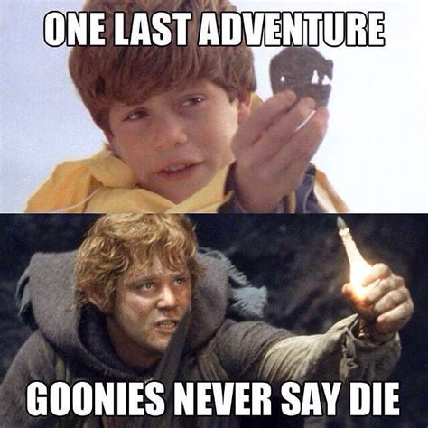 Goonies Meme - 17 best ideas about samwise gamgee on pinterest lotr