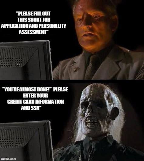 Application Meme - ill just wait here meme imgflip