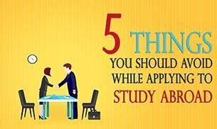 5 things you should avoid while applying to study abroad