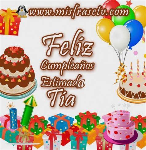imagenes para cumpleaños tia bonitas tarjetas de fel 237 z cumplea 241 os para las t 237 as hoy