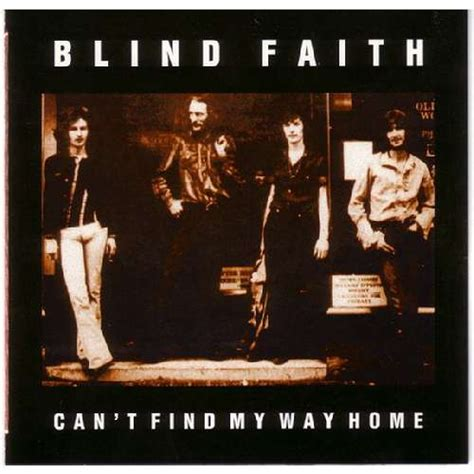 Can T Find On Blind Faith Cd Can T Find My Way Home