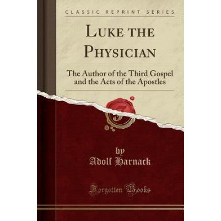 the acts an exposition classic reprint books luke the physician the author of the third gospel and the