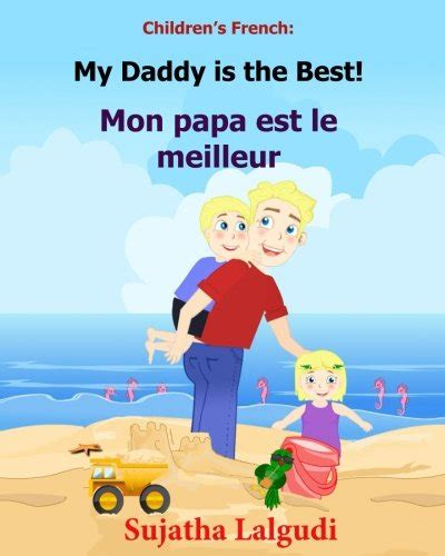 children s french book my daddy is the best mon papa est le meilleur children s picture book