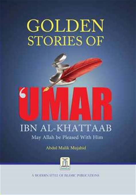 The Golden Story Of Umar Bin Khattab Ra golden stories of umar ibn al khatab by abdul malik mujahid reviews discussion bookclubs lists