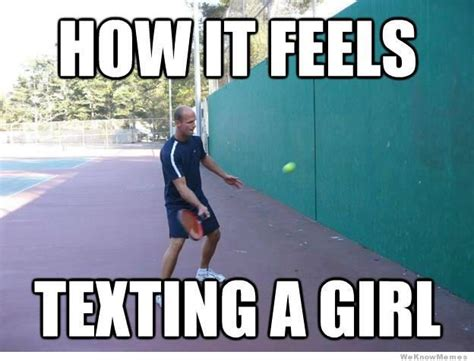 Memes For Texting - how it feels texting a girl weknowmemes