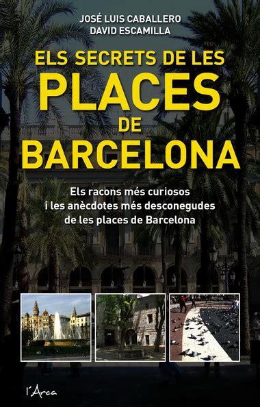 libro forgotten places barcelona and secrets de les places de barcelona els