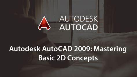 Tutorial Autocad Mastering autodesk autocad 2009 certified associate
