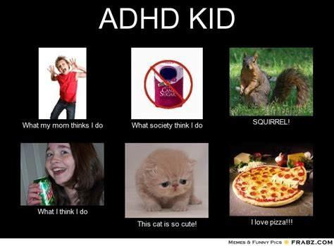 Memes About Kids - mom memes adhd kid meme generator what i do