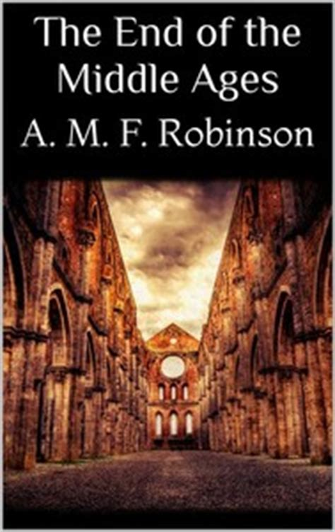 libro the end of faith the end of the middle ages a mary f robinson ebook bookrepublic