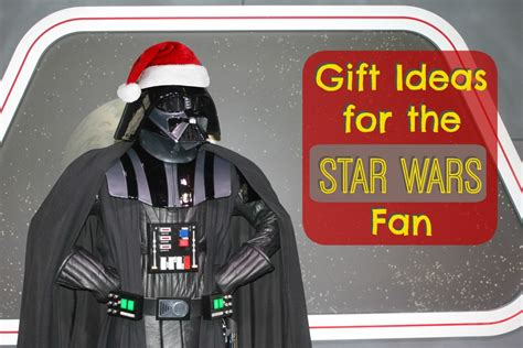 gift ideas for star wars fans gift ideas for the star wars fan simply being mommy