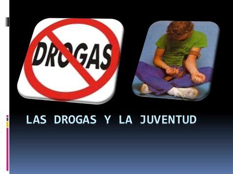 las drogas en la las drogas y la juventud