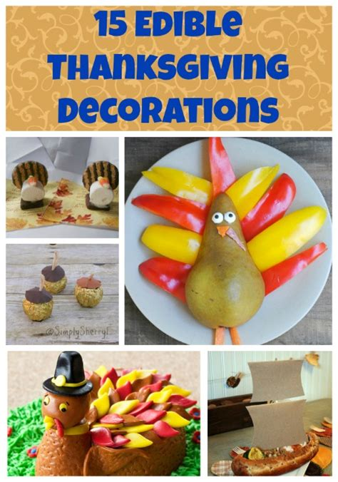 Edible Thanksgiving Decorations by 15 Edible Thanksgiving Decorations Simply Sherryl