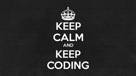 Color For Calm by Freebie Keep Calm And Keep Coding Wallpaper Mad Coder