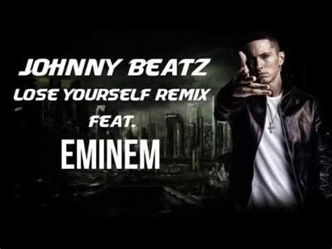 eminem lose yourself mp3 johnny beatz lose yourself remix ft eminem youtube