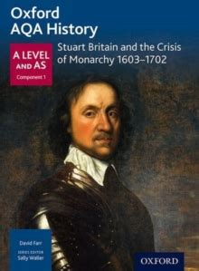 oxford aqa history for 0198370113 oxford aqa history for a level stuart britain and the crisis of monarchy 1603 1702 david farr