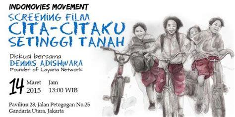 rekomendasi film bagus maret 2015 film hot indonesia indomovies movement ajak masyarakat menuju indonesia yang