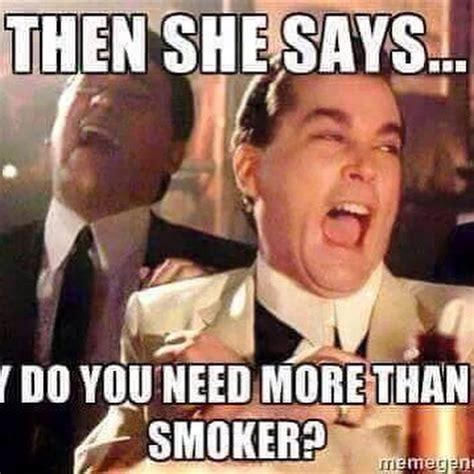 Smoker Memes - the right bbq smoker for you texasbbqtv medium