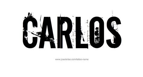 carlos the carlos name designs