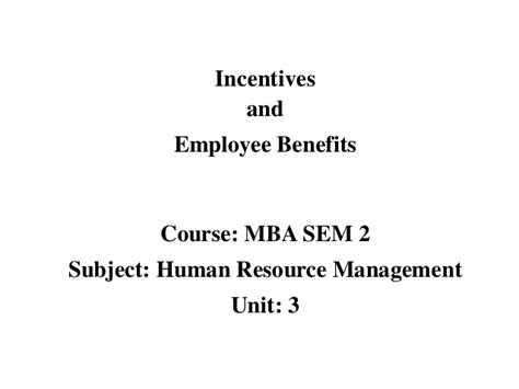 Benefit Of Mba In Hr by Mba Ii Hrm U 3 5 Incentives And Employee Benefits