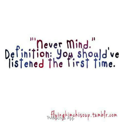 Never Mind never mind quotes