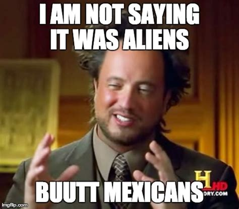 Aliens Meme - ancient aliens meme imgflip