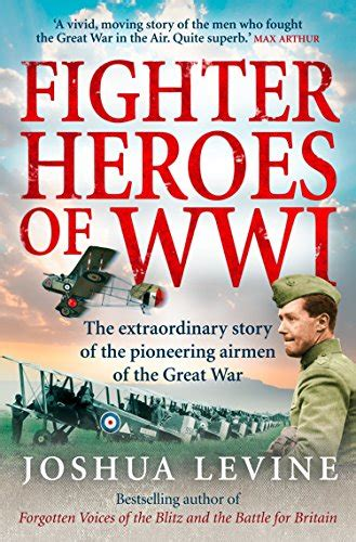 libro heroic voices of the fighter heroes of wwi the untold story of the brave and daring pioneer airmen of the great war