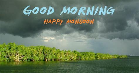 Happy Monsoon Good Morning Whatsapp Images   Festival Chaska