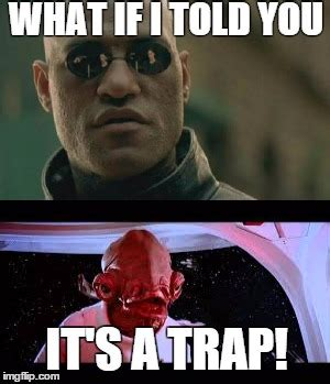 Morpheus Meme Maker - it s a trap morpheus imgflip