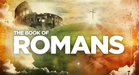 themes in book of romans structure in the book of romans epsom baptist church