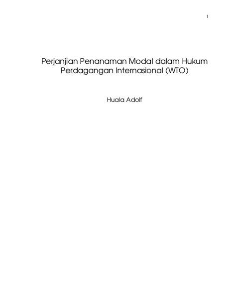 Hukum Penanaman Modal Asing 4 perjanjian penanaman modal dalam hukum perdagangan internasional w