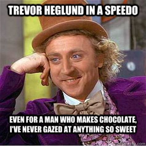 Speedo Meme - trevor heglund in a speedo even for a man who makes