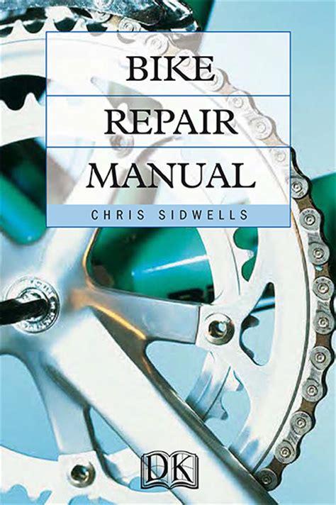 bike repair manual  chris sidwells giant archive