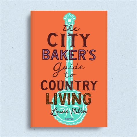the city baker s guide to country living a novel louise miller reads from the city baker s guide to country